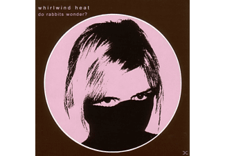 Whirlwind Heat - Do Rabbits Wonder? - (CD)