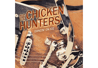 The Chicken Hunters - Dancin' On Ice - (CD)