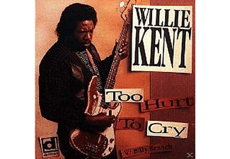 Willie Kent - Too Hurt To Cry - (CD)