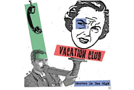 Vacation Club - Heaven Is Too High [Vinyl]