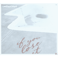 Last Days Of April - If You Lose It [CD]
