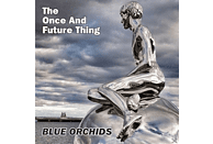 Blue Orchids - The Once And Future Thing [Vinyl]