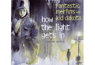 Kid Dakota & Fantastic Merlins - How The Light Gets In - (CD)