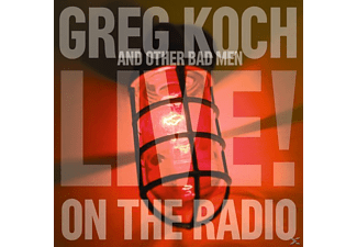 Greg & Other Bad Men Koch - Live On The Radio - (CD)