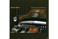David West - Broken Down Believers [CD]