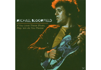 Michael Bloomfield - I Love These Blues,Play 'em As You Please - (CD)