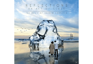Gorczyca Andrew - Reflections-An Act Of Glass. - (CD)