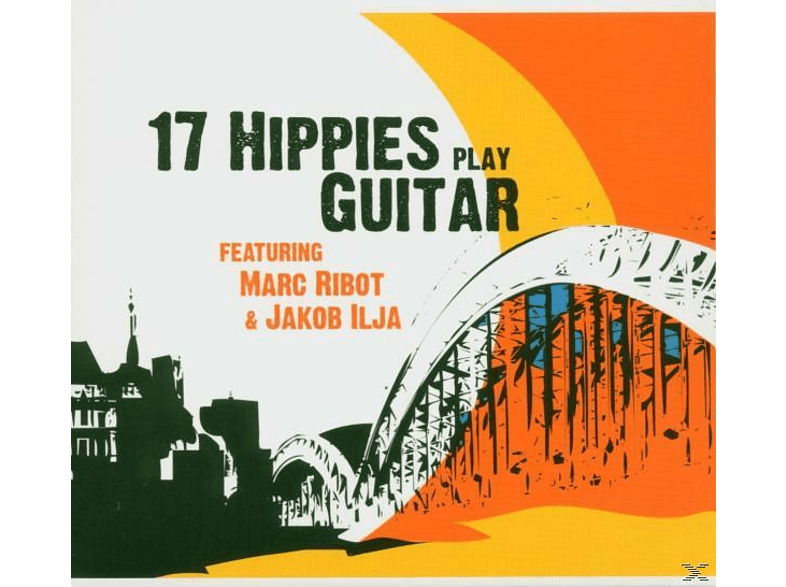 17 Hippies - 17 Hippies Play Guitar Feat.Marc Ribot &J [CD]