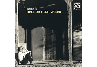 Sara K. - HELL OR HIGH WATER (MEHRKANAL) - (CD)