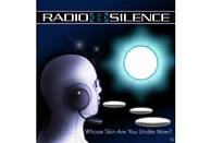 Radio Silence - Whose Skin Are You Under Now? [CD]