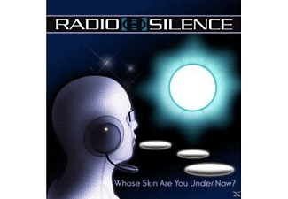 Radio Silence - Whose Skin Are You Under Now? - (CD)