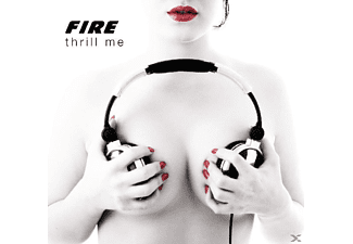The Fire - Thrill Me - (CD)
