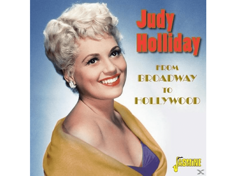 Judy Holliday - From Broadway To Hollywood [CD]