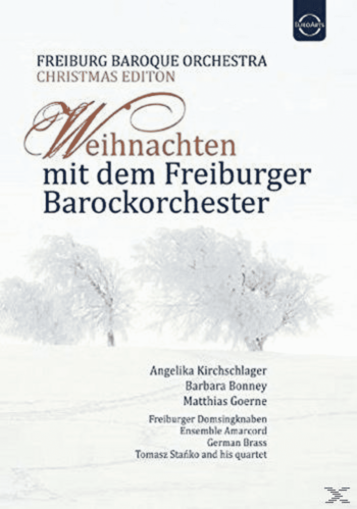 Angelika Kirchschlager, Barbara Bonney, Matthias Goerne, Freiburg Baroque Orchestra, Freiburger Domsingknaben, Ensemble Amarcord, German Brass, Tomasz Stańko And His Quartet - Weihnachten Mit Dem Freiburger Barockorch. - (DVD)