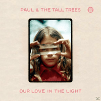 The Paul/tall Trees - OUR LOVE IN THE LIGHT [Vinyl]
