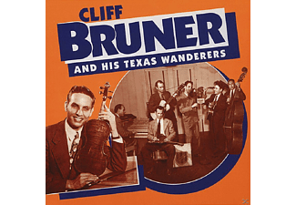 Cliff Bruner - Cliff Bruner And His Texas Wanderers - (CD)