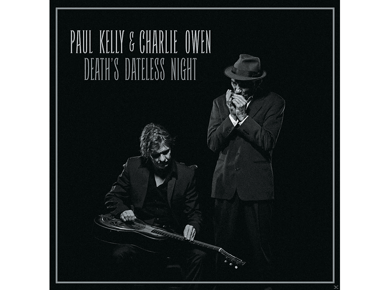 Paul Kelly & Charlie Owen - Death's Dateless Night  [CD]