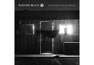 Purified Black - Elvis Didn't Do No Drugs - (CD)