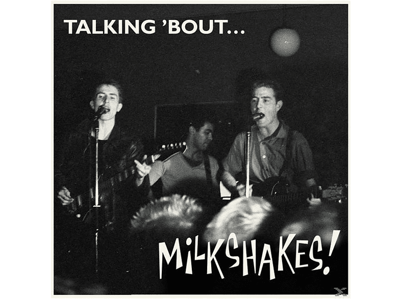 The Milkshakes - Talking 'Bout  [Vinyl]