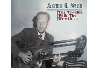 Arthur Q. Smith - The Trouble With The Truth - (CD)