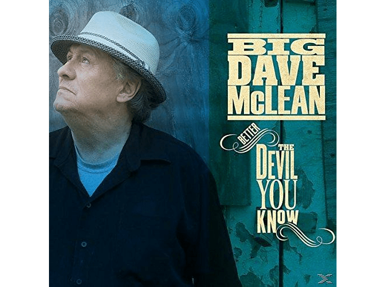 Big Dave Mclean - Better The Devil You Know [CD]