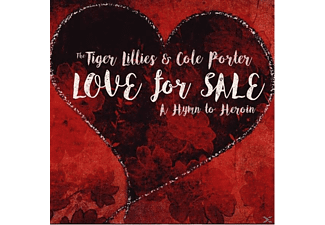 Tiger Lillies & Cole Porter - Love For Sale: A Hymn To Heroin - (CD)