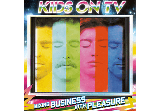 Kids On Tv - Mixing Business With Pleasure - (CD)