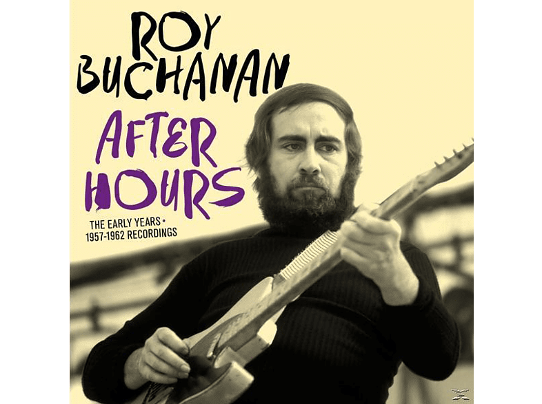 Roy Buchanan - After Hours-The Early Years-1957-62 [CD]
