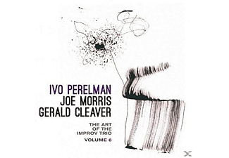 Ivo Perelman, Joe Morris, Gerald Cleaver - The Art of The Improv Trio 6 - (CD)