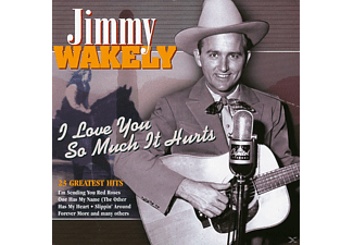 Jimmy Wakely - I Love You So Much It Hurts - 23 Greatest Hits - (CD)