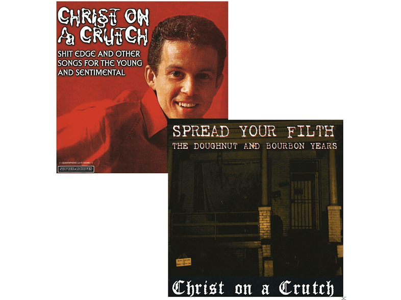Christ On A Crutch - Spread Your Filth/Shit Edge And Other Songs [Vinyl]