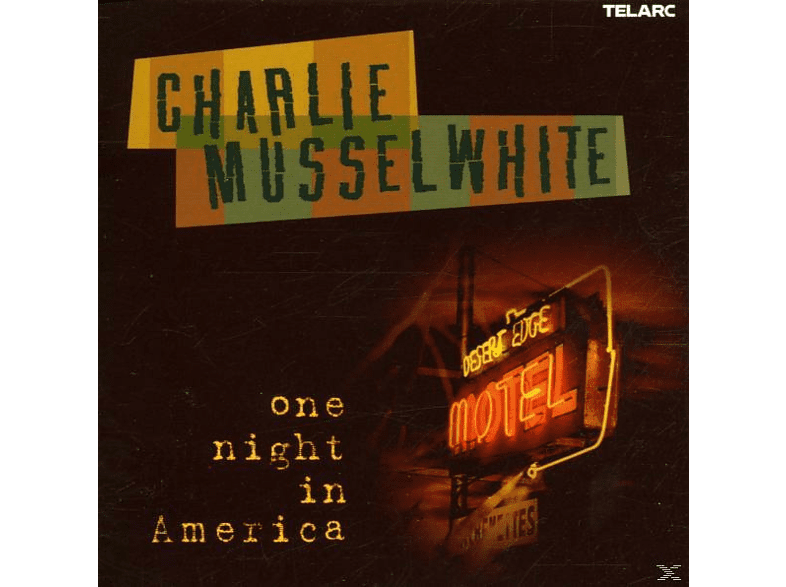Charlie Musselwhite - One Night In America [CD]