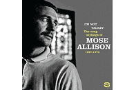Mose Allison - Im Not Talkin-The Song Stylings Of Mose Allison [CD]