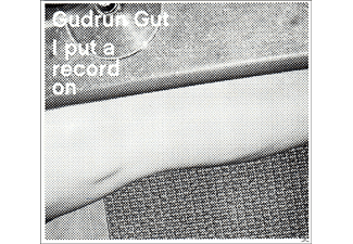 Gudrun Gut - I Put A Record On - (CD)