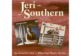 Jeri Southern - You Better Go Now/When Your Heart's On Fire - (CD)
