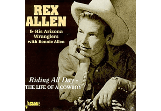 Rex Allen - Riding All Day-The Life Of A Cowboy - (CD)