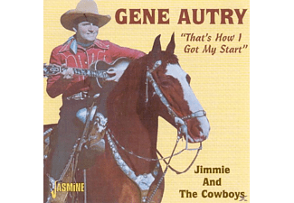 Gene Autry - That's How I Got My Start-Jimmie And The Cowboys - (CD)