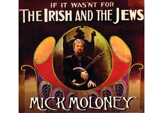Mick Moloney - IF IT WASN T FOR THE IRISH AND THE JEWS - (CD)