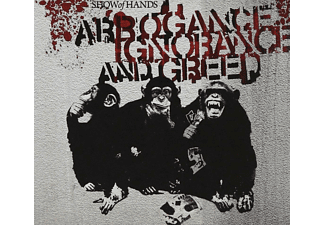 Show Of Hands - Arrogance Ignorance And Greed - (CD)