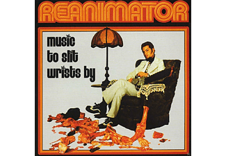 Reanimator - Music To Slit Wrists By - (CD)
