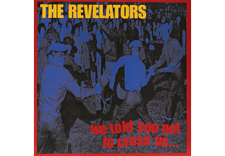 The Revelators - We Told You Not To Cross Us - (Vinyl)