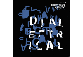 Elliott Sharp, Barry Altschul, Aggregat - Dialectrical - (CD)