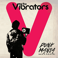 The Vibrators - PUNK MANIA - BACK TO THE ROOTS [Vinyl]