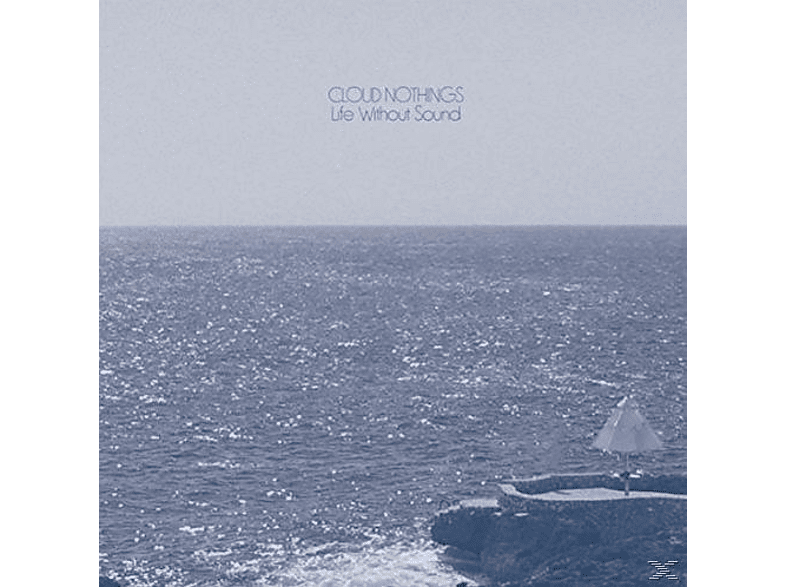 Cloud Nothings - Life Without Sound [CD]