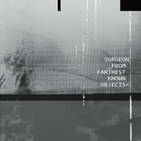 Surgeon - From Farthest Known Objects (2lp) [Vinyl]