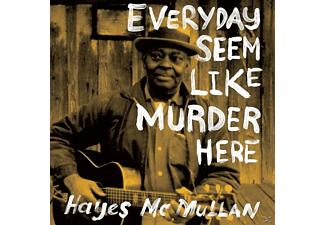 Hayes Mcmullan - Everyday Seem Like Murder Here - (Vinyl)