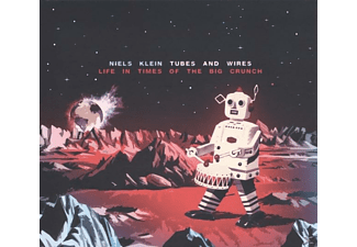 Niels Klein Tubes & Wires - Life In Times Of The Big Crunch - (CD)