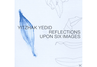 Yitzhak Yedid - Reflections Upon Six Images - (CD)