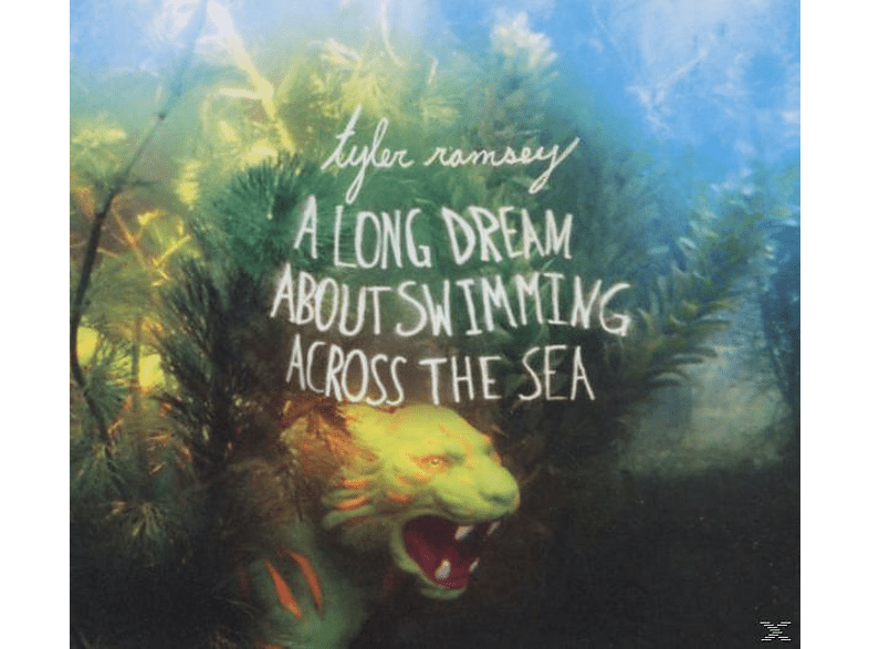 Tyler Ramsey - A Long Dream About Swimming Across The Sea [CD]