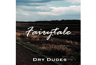 Dry Dudes - Fairytale [CD]